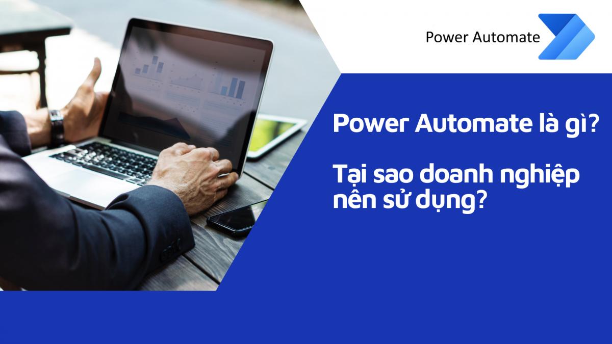 Power Automate là gì? Tại sao doanh nghiệp cần sử dụng ?